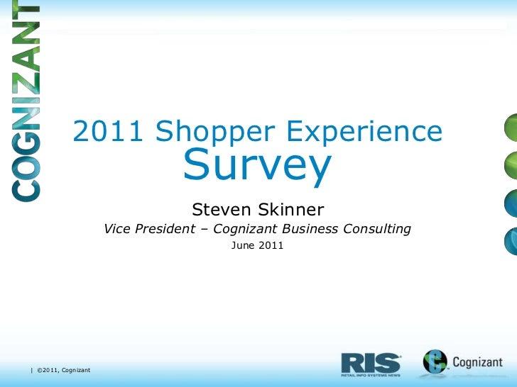 2011 Shopper Experience                                Survey                                  Steven Skinner             ...