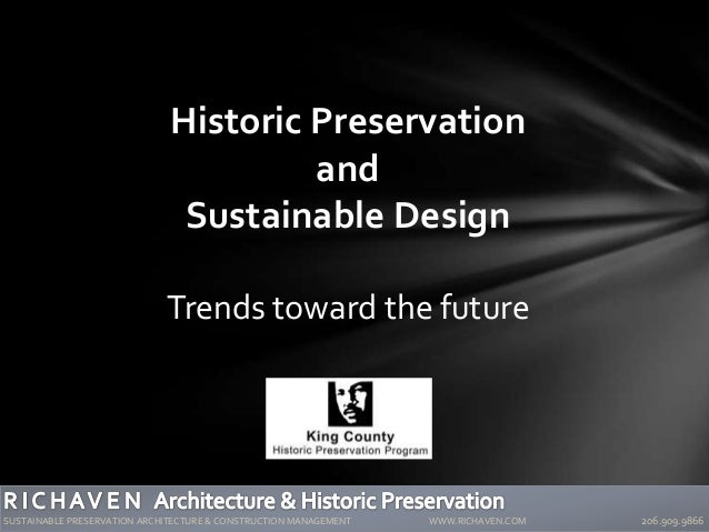 Historic Preservation and Sustainable Design Trends toward the future SUSTAINABLE PRESERVATION ARCHITECTURE & CONSTRUCTION...