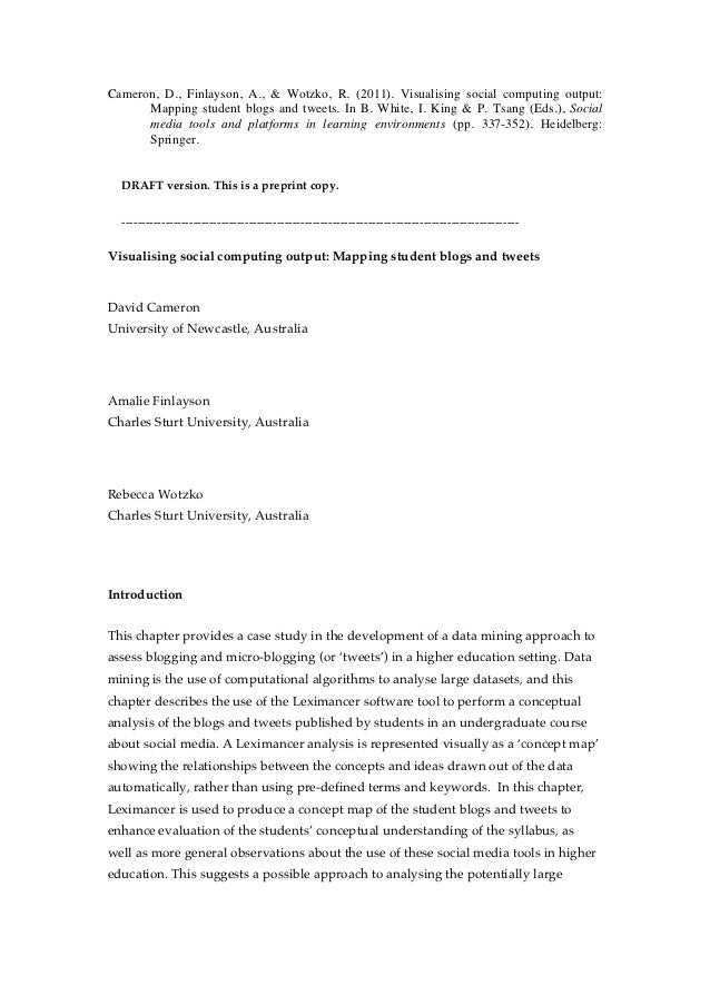 Cameron, D., Finlayson, A., & Wotzko, R. (2011). Visualising social computing output:      Mapping student blogs and tweet...