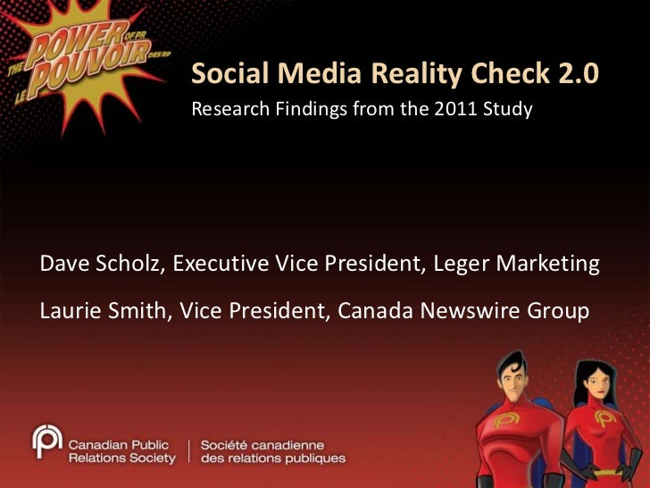 Research Findings from the 2011 Study<br />Social Media Reality Check 2.0 <br />Dave Scholz, Executive Vice President, Leg...