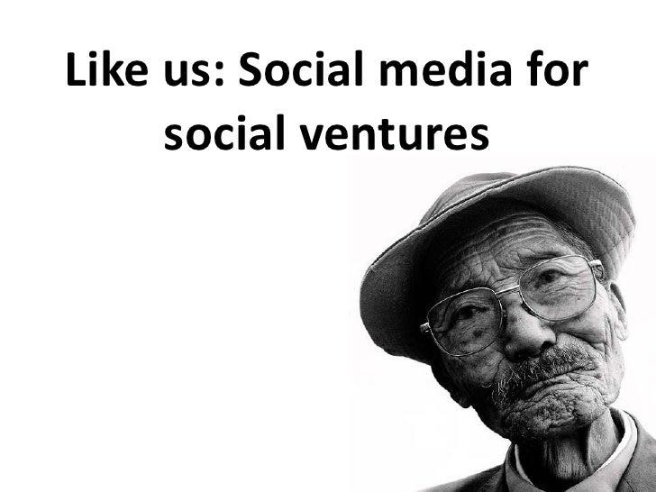 Like us: Social media for social ventures<br />