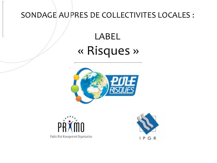 SONDAGE AUPRES DE COLLECTIVITES LOCALES :  LABEL  « Risques »