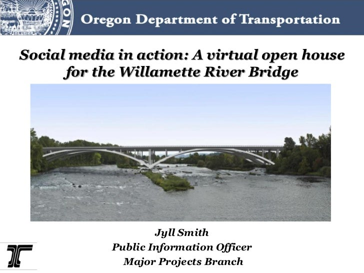 Social media in action: A virtual open house      for the Willamette River Bridge                    Jyll Smith           ...