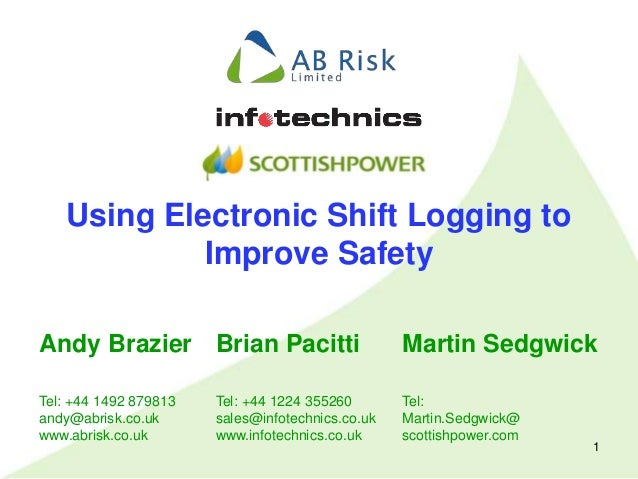 1 Using Electronic Shift Logging to Improve Safety Andy Brazier Tel: +44 1492 879813 andy@abrisk.co.uk www.abrisk.co.uk Br...
