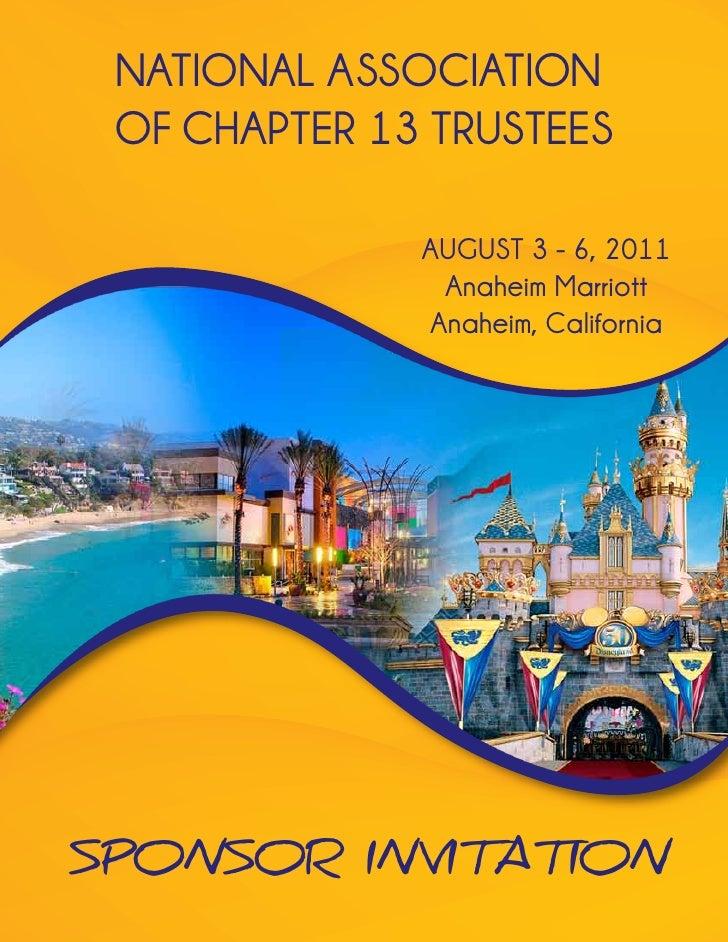 NATIONAL ASSOCIATION OF CHAPTER 13 TRUSTEES              AUGUST 3 - 6, 2011               Anaheim Marriott              An...