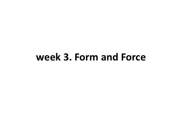 week 3. Form and Force