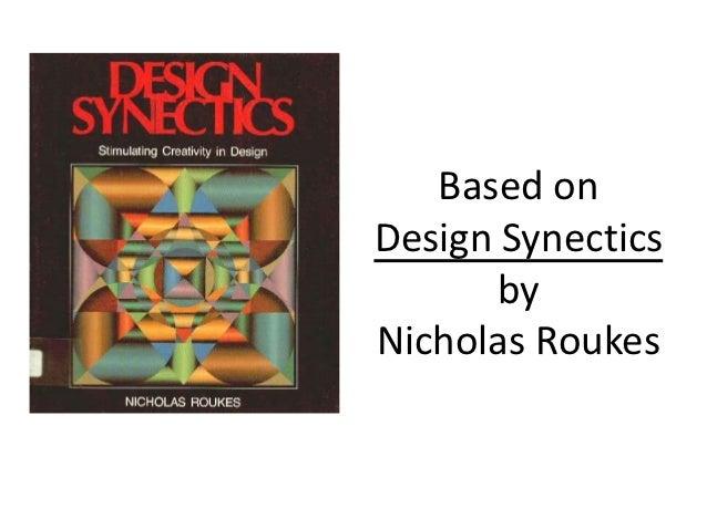 Based onDesign Synectics       byNicholas Roukes