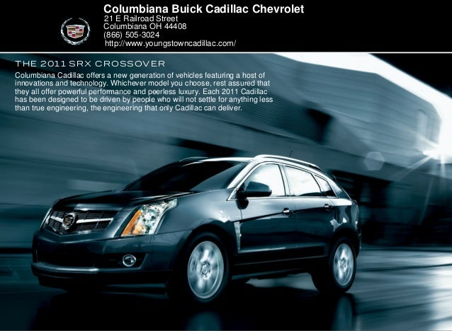 The 2011 Srx Crossover Columbiana Buick Cadillac Chevrolet 21 E Railroad  Street Columbiana OH 44408 ...