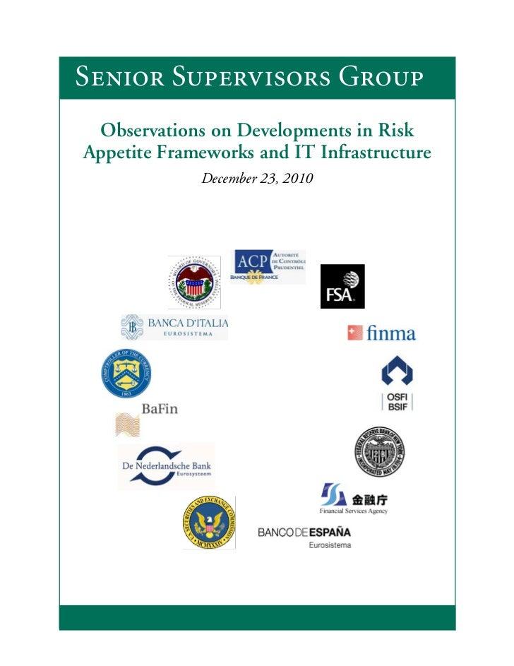 Senior Supervisors Group Observations on Developments in RiskAppetite Frameworks and IT Infrastructure             Decembe...