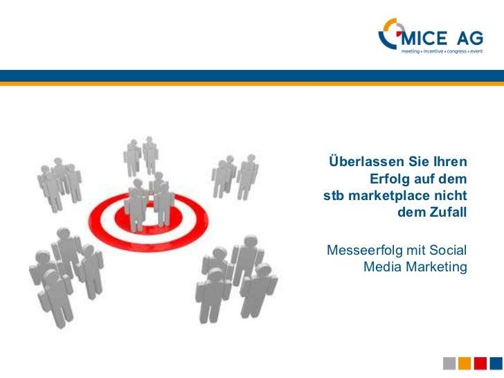 Überlassen Sie Ihren       Erfolg auf demstb marketplace nicht           dem ZufallMesseerfolg mit Social    Media Marketing
