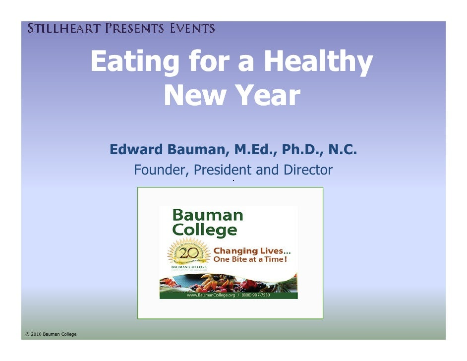 Eating for a Healthy                             New Year                         Edward Bauman, M.Ed., Ph.D., N.C.       ...