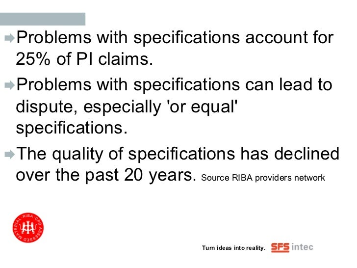 Problems   with specifications account for 25% of PI claims.Problems with specifications can lead to dispute, especially...