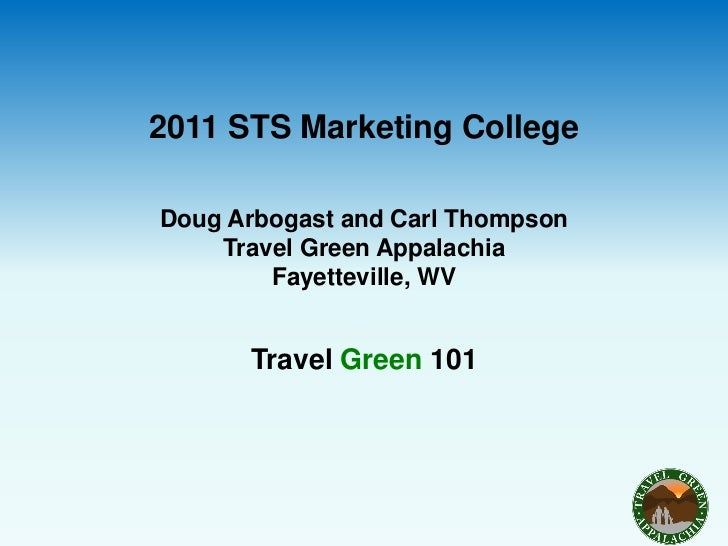 2011 STS Marketing CollegeDoug Arbogast and Carl Thompson    Travel Green Appalachia        Fayetteville, WV      Travel G...