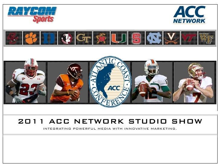 ACC Network        Studio Show           2011 ACC Football:  ACC Network Studio Show    Sponsorship Overview