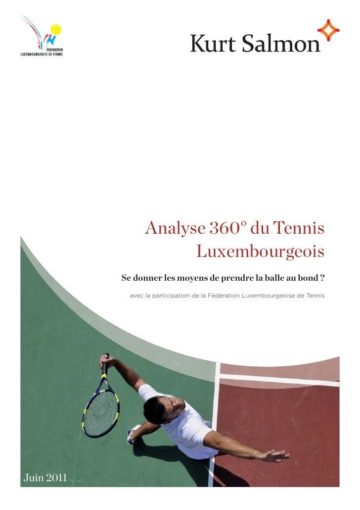 Analyse 360° du Tennis                         Luxembourgeois            Se donner les moyens de prendre la balle au bond ...