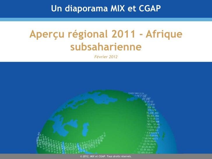 Un diaporama MIX et CGAPAperçu régional 2011 - Afrique        subsaharienne                     Février 2012          © 20...