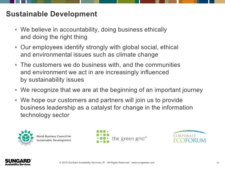 Sustainable Development   We believe in accountability, doing business ethically    and doing the right thing   Our empl...