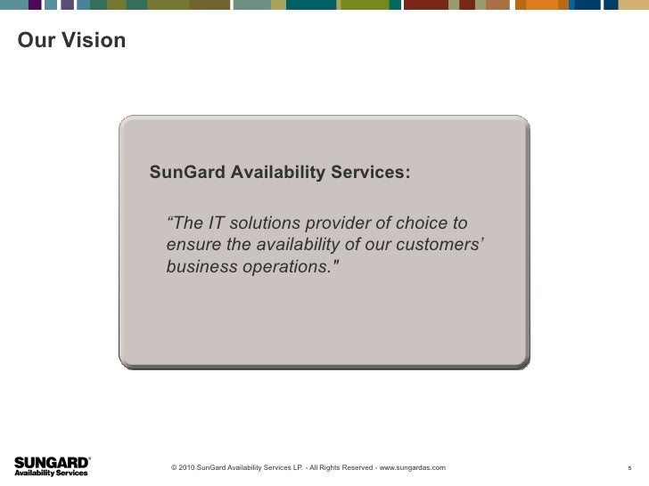 """Our Vision             SunGard Availability Services:              """"The IT solutions provider of choice to              en..."""