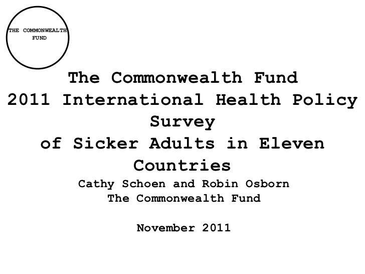 THE COMMONWEALTH      FUND      The Commonwealth Fund2011 International Health Policy              Survey   of Sicker Adul...