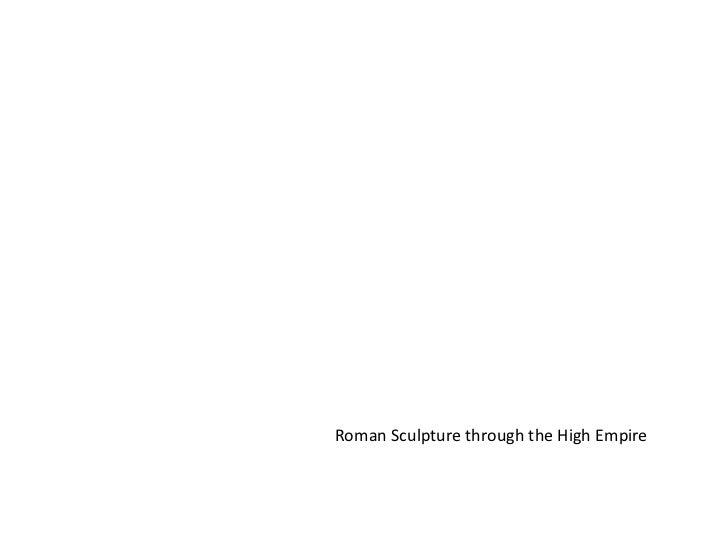 Roman Sculpture through the High Empire<br />