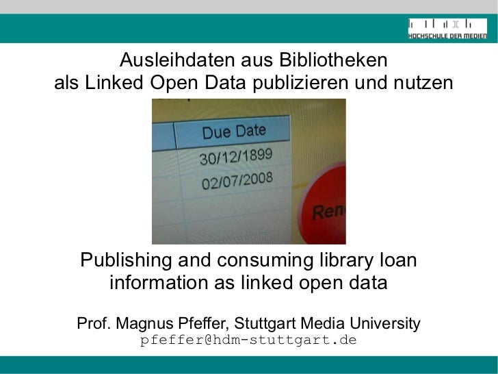 Ausleihdaten aus Bibliothekenals Linked Open Data publizieren und nutzen  Publishing and consuming library loan    informa...