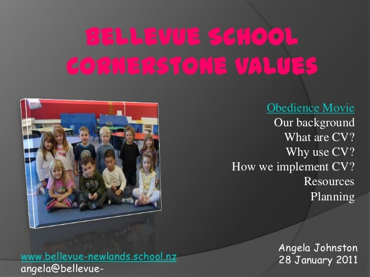 Bellevue School<br />Cornerstone Values<br />Obedience Movie<br />Our background<br />What are CV?<br />Why use CV?<br />H...