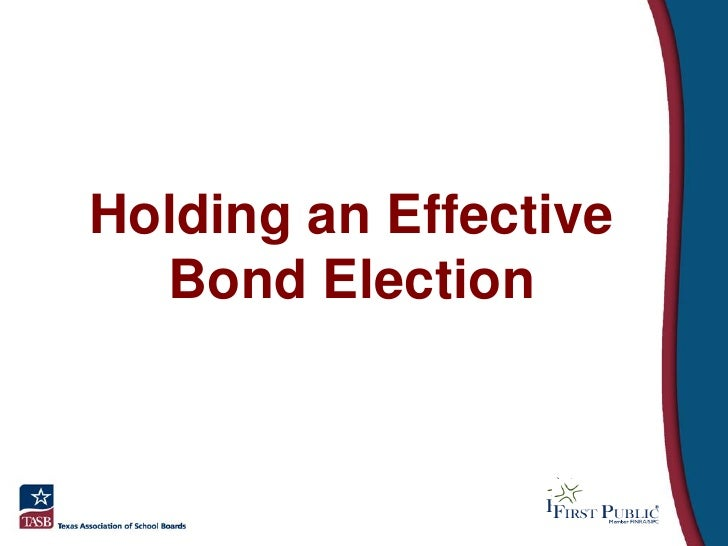 Holding an Effective  Bond Election