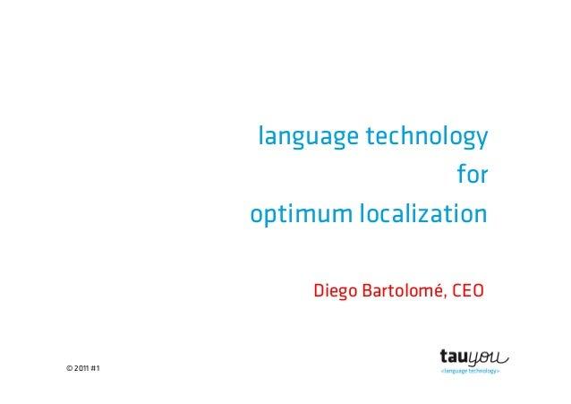 © 2011 #1language technologyforoptimum localizationDiego Bartolomé, CEO