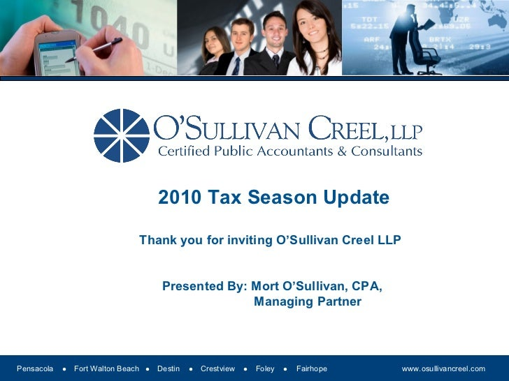 2010 Tax Season Update Thank you for inviting O'Sullivan Creel LLP  Presented By: Mort O'Sullivan, CPA,  Managing Partner