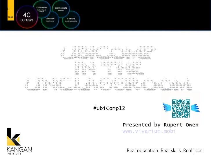Presented by Rupert Owen www.vivarium.mobi #UbiComp12