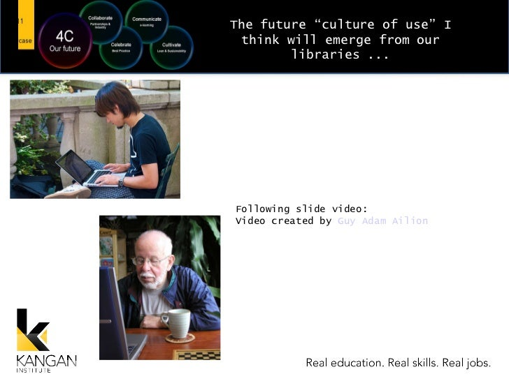"""The future """"culture of use"""" I think will emerge from our libraries ... Following slide video: Video created by  Guy Adam A..."""
