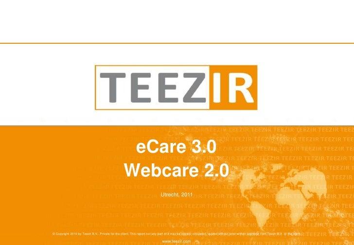eCare 3.0Webcare 2.0<br />Utrecht, 2011<br />