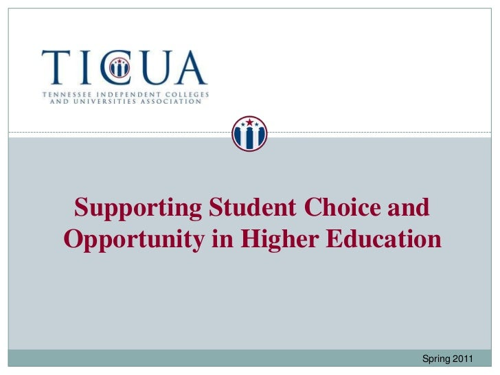 Supporting Student Choice and                             Opportunity in Higher Education<br />Spring 2011<br />