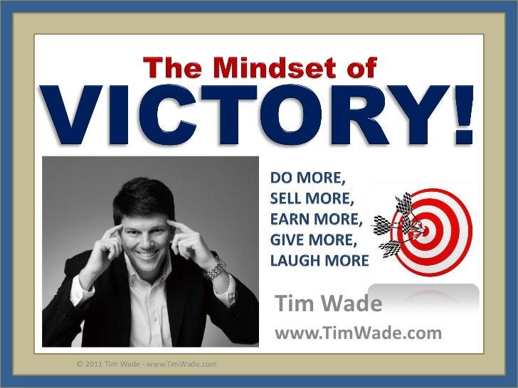 Tim Wade                                    www.TimWade.com© 2011 Tim Wade - www.TimWade.com