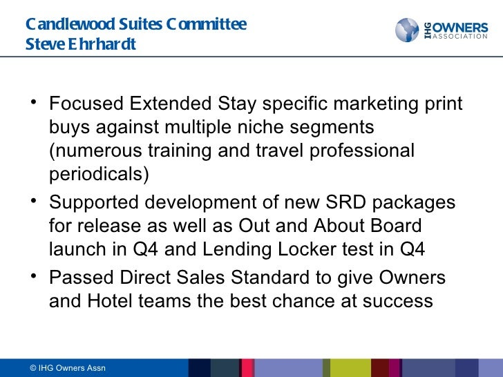 Candlewood Suites Committee Steve Ehrhardt <ul><li>Focused Extended Stay specific marketing print buys against multiple ni...