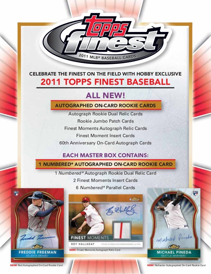CELEBRATE THE FINEST ON THE FIELD WITH HOBBY EXCLUSIVE                       2011 TOPPS FINEST BASEBALL                   ...