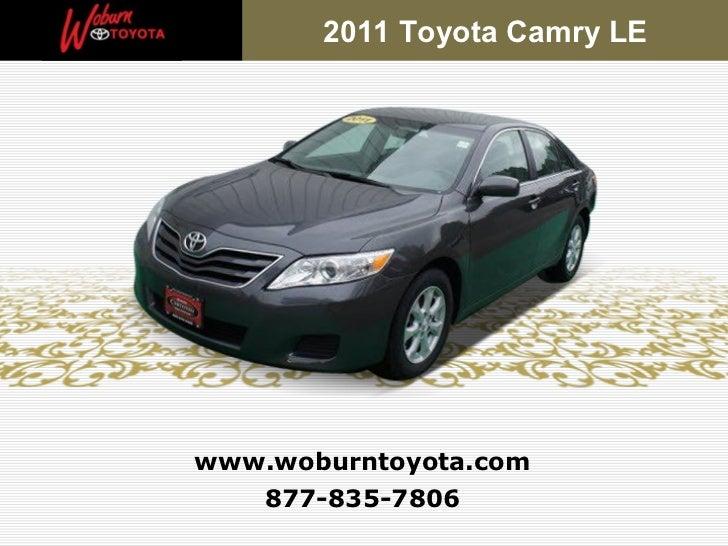2011 Toyota Camry LEwww.woburntoyota.com   877-835-7806