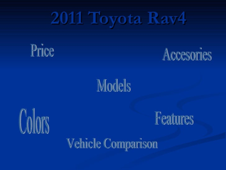 2011 Toyota Rav4   Colors Features Vehicle Comparison Accesories Price Models