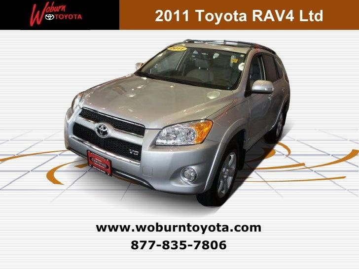 2011 Toyota RAV4 Ltdwww.woburntoyota.com   877-835-7806