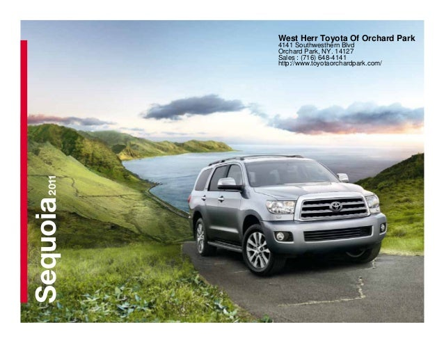 Sequoia2011 West Herr Toyota Of Orchard Park 4141 Southwesthern Blvd Orchard Park, NY. 14127 Sales : (716) 648-4141 http:/...