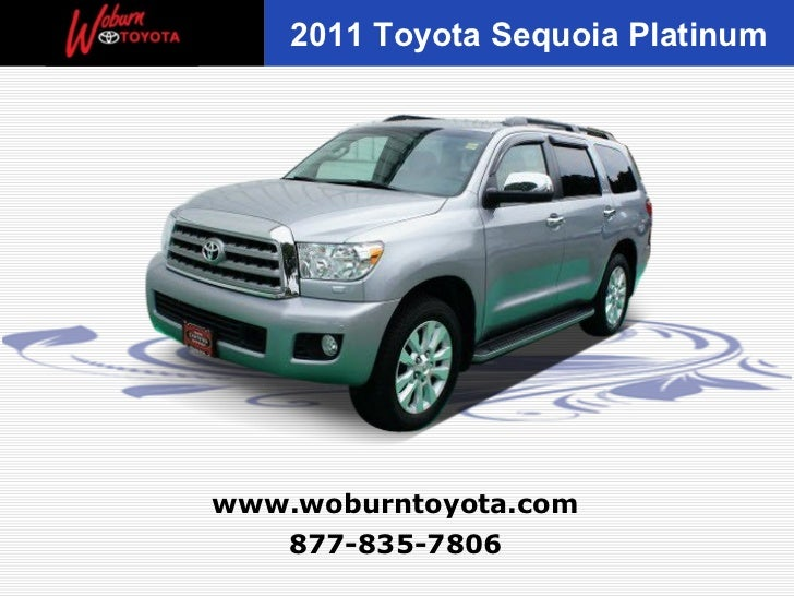 2011 Toyota Sequoia Platinumwww.woburntoyota.com   877-835-7806