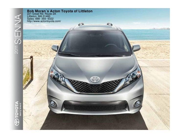 Bob Moran´s Acton Toyota of Littleton          221 Great Rd. Route 2A  SIENNA 2011     Littleton, MA 01460          Sales:...