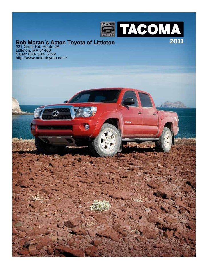 Bob Moran´s Acton Toyota of Littleton   2011 221 Great Rd. Route 2A Littleton, MA 01460 Sales: 888- 393- 6322 http://www.a...