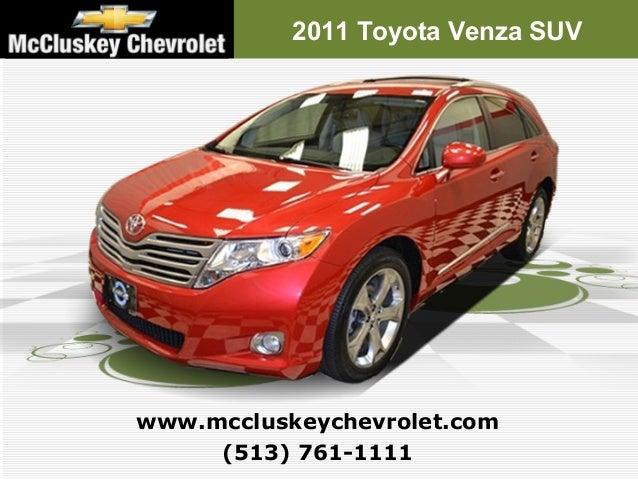 Charming ... Kings Automall Cincinnati, Ohio. 2011 Toyota Venza SUV (513) 761 1111  Www.mccluskeychevrolet.com ...