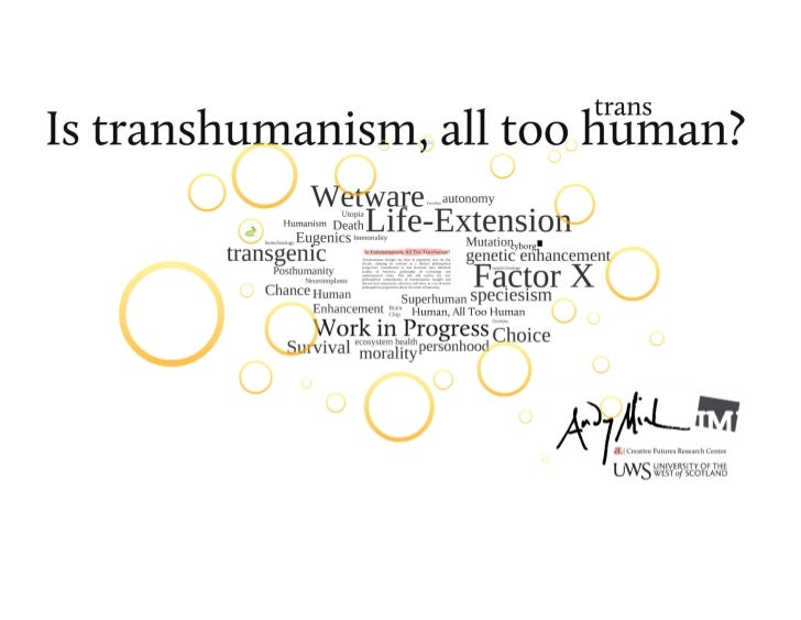 Is Transhumanism, All Too Human?