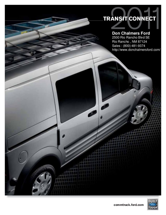 commtruck.ford.com TRANSIT CONNECT Don Chalmers Ford 2500 Rio Rancho Blvd SE Rio Rancho , NM 87124 Sales : (800) 481-9374 ...