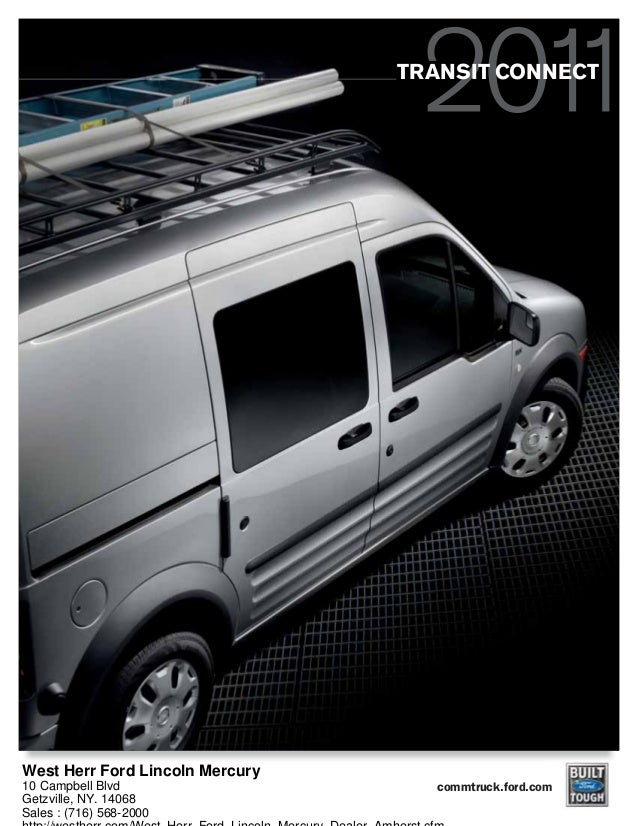 commtruck.ford.com TRANSIT CONNECT West Herr Ford Lincoln Mercury 10 Campbell Blvd Getzville, NY. 14068 Sales : (716) 568-...