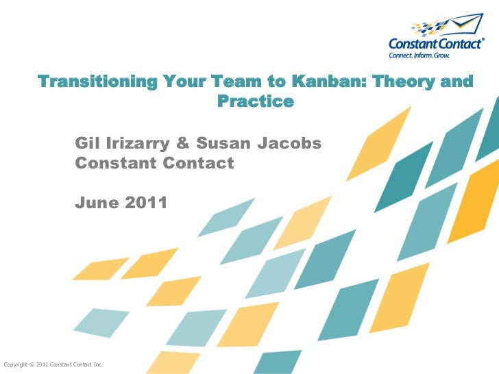 Copyright © 2011 Constant Contact Inc.<br />Transitioning Your Team to Kanban: Theory and Practice<br />Gil Irizarry & Sus...