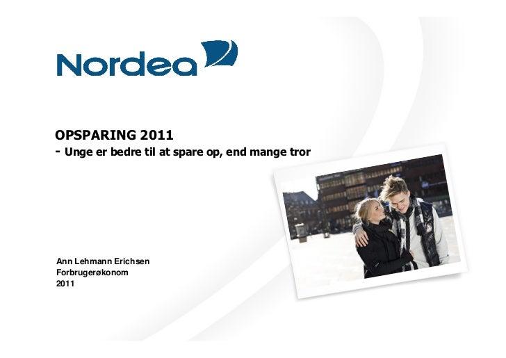 OPSPARING 2011- Unge er bedre til at spare op, end mange trorAnn Lehmann ErichsenForbrugerøkonom2011