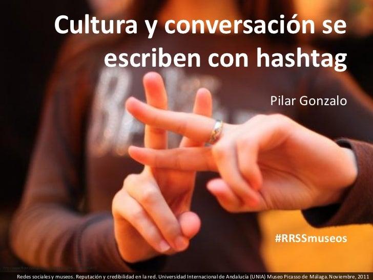 Cultura y conversación se                               escriben con hashtag                                              ...